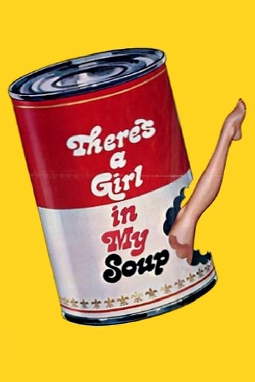 """Poster for the movie """"There's a Girl in My Soup"""""""